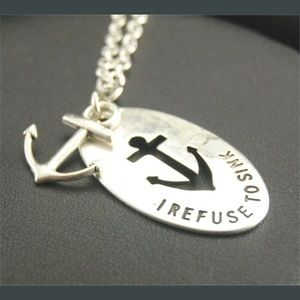 """""""I Refuse To Sink"""" Silver Anchor Pendant Necklace"""